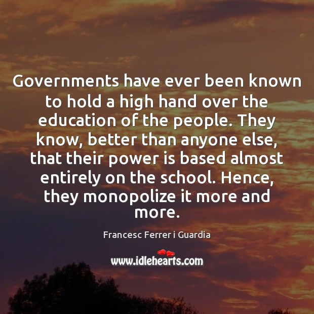 Governments have ever been known to hold a high hand over the Power Quotes Image