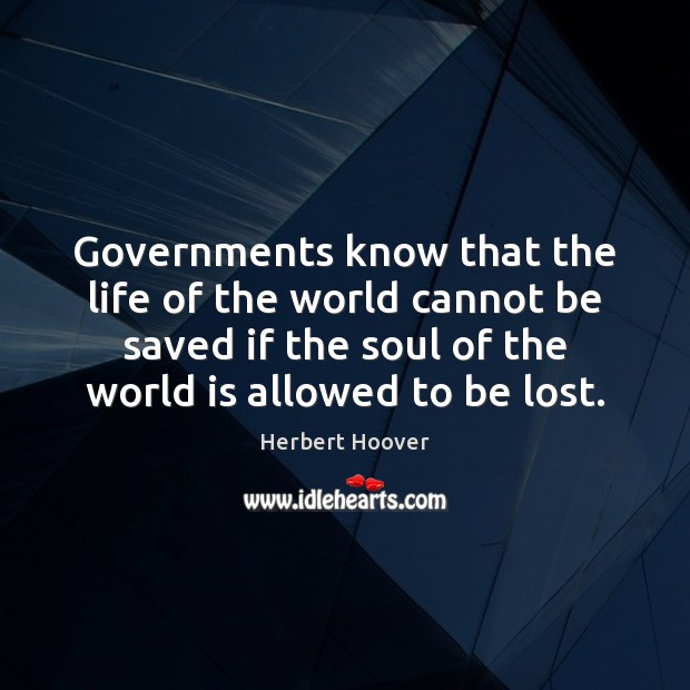 Image, Governments know that the life of the world cannot be saved if