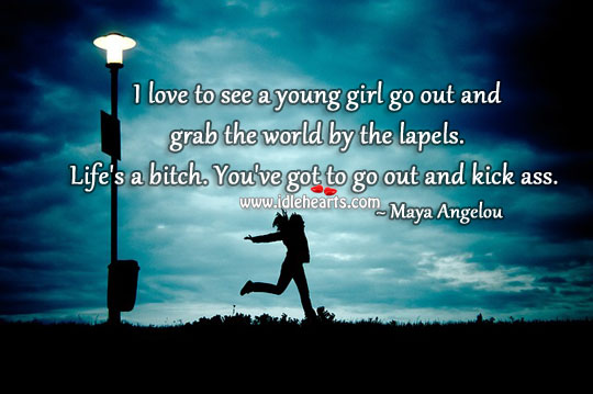 Image, I love to see a young girl go out and grab the world