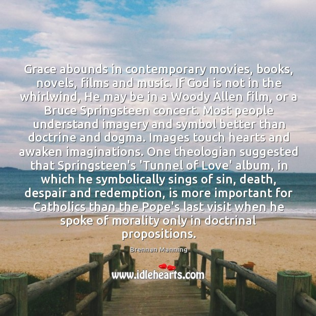 Grace abounds in contemporary movies, books, novels, films and music. If God Image