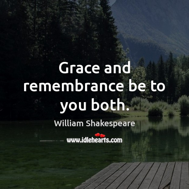 Grace and remembrance be to you both. Image