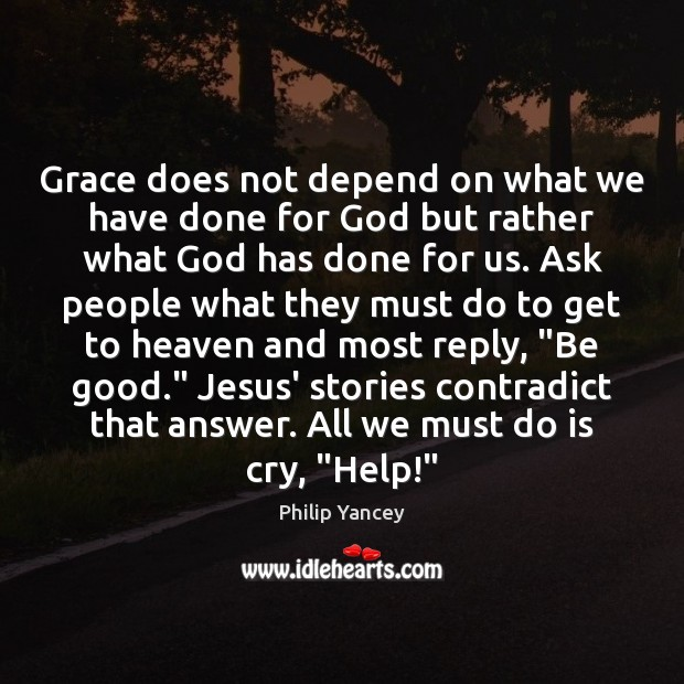 Grace does not depend on what we have done for God but Image