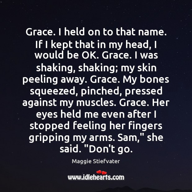 Grace. I held on to that name. If I kept that in Image