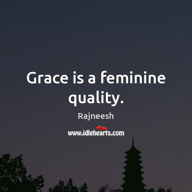 Image, Grace is a feminine quality.