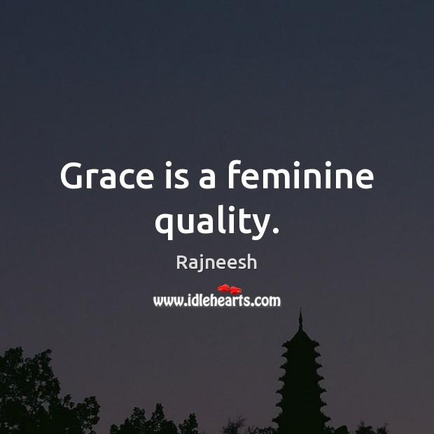 Grace is a feminine quality. Image