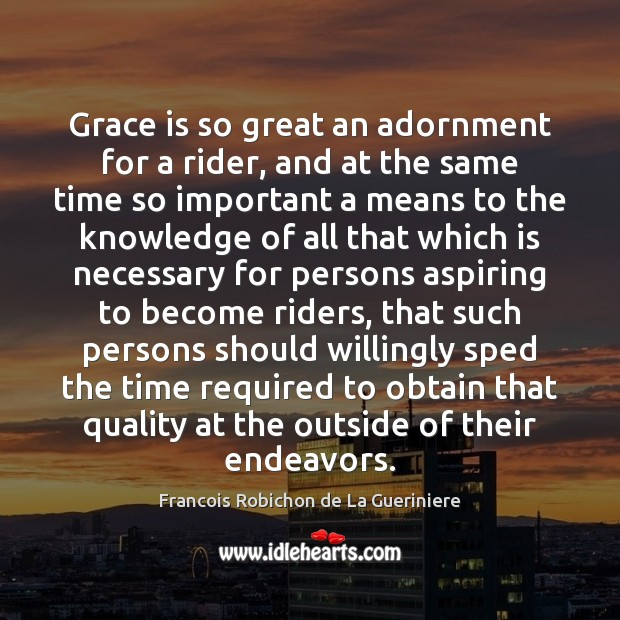 Image, Grace is so great an adornment for a rider, and at the