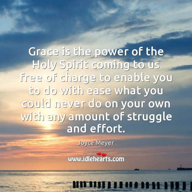 Grace is the power of the Holy Spirit coming to us free Image