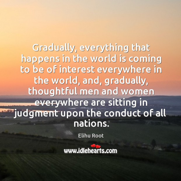 Gradually, everything that happens in the world is coming to be of Image