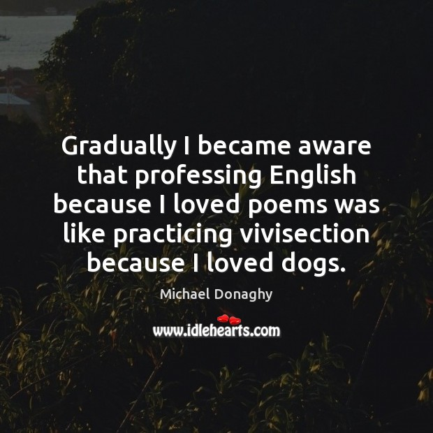 Gradually I became aware that professing English because I loved poems was Image
