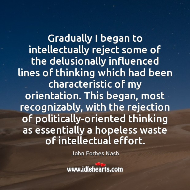 Gradually I began to intellectually reject some of the delusionally influenced lines Image