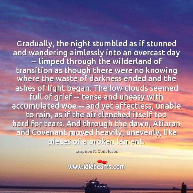 Gradually, the night stumbled as if stunned and wandering aimlessly into an Image