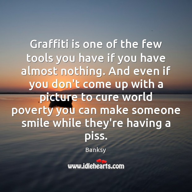 Graffiti is one of the few tools you have if you have Image
