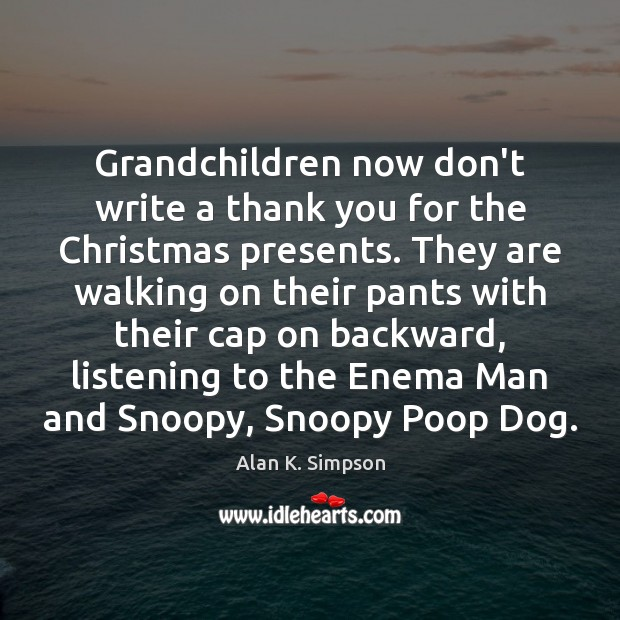 Image, Grandchildren now don't write a thank you for the Christmas presents. They