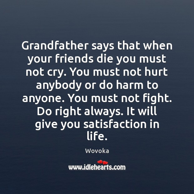 Grandfather says that when your friends die you must not cry. You Image