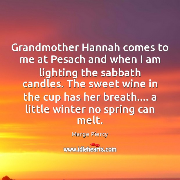 Grandmother Hannah comes to me at Pesach and when I am lighting Winter Quotes Image