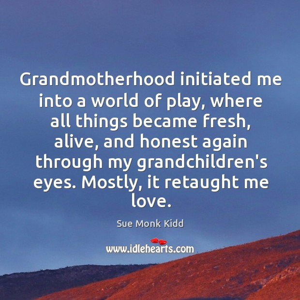 Image, Grandmotherhood initiated me into a world of play, where all things became
