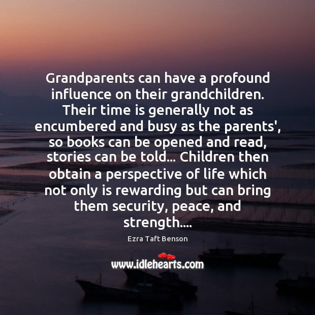 Image, Grandparents can have a profound influence on their grandchildren. Their time is