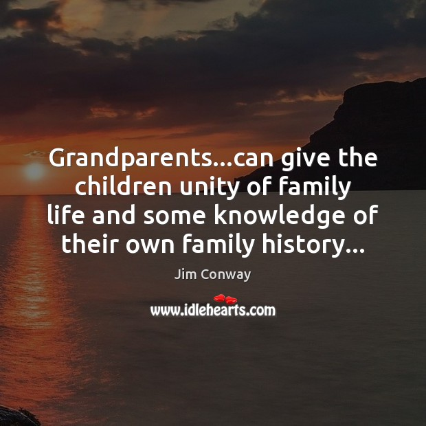 Grandparents…can give the children unity of family life and some knowledge Image