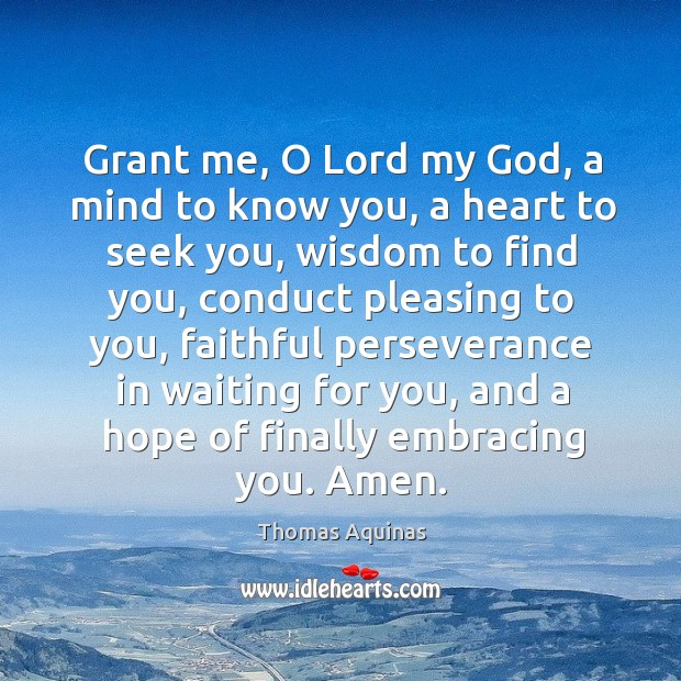Image, Grant me, O Lord my God, a mind to know you, a