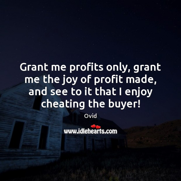 Grant me profits only, grant me the joy of profit made, and Image