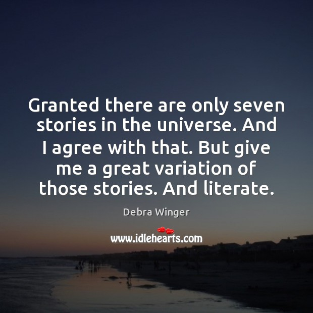 Image, Granted there are only seven stories in the universe. And I agree