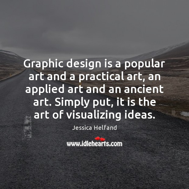 Image, Graphic design is a popular art and a practical art, an applied