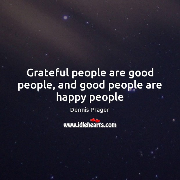 Image, Grateful people are good people, and good people are happy people