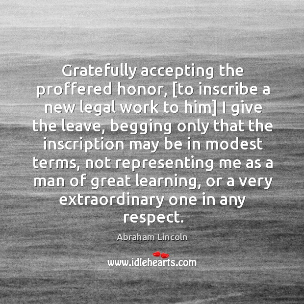 Image, Gratefully accepting the proffered honor, [to inscribe a new legal work to