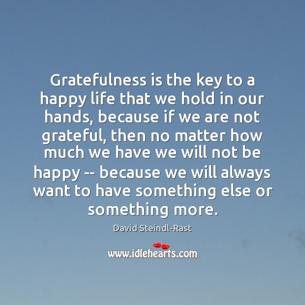 Image, Gratefulness is the key to a happy life that we hold in
