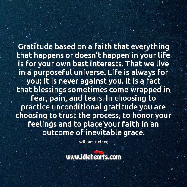 Gratitude based on a faith that everything that happens or doesn't Image