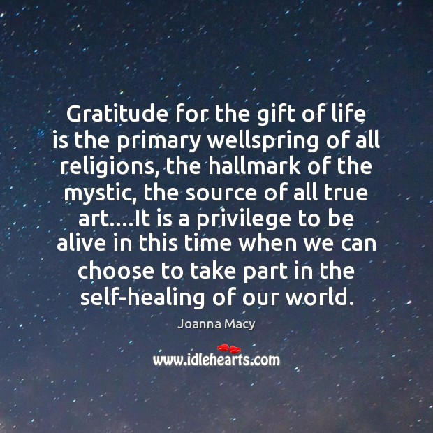 Gratitude for the gift of life is the primary wellspring of all Image