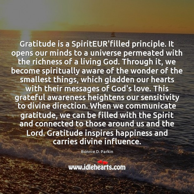 Image, Gratitude is a SpiritEUR'filled principle. It opens our minds to a universe