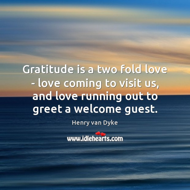 Gratitude is a two fold love – love coming to visit us, Image