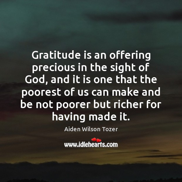 Gratitude is an offering precious in the sight of God, and it Gratitude Quotes Image