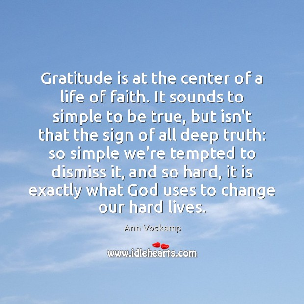 Image, Gratitude is at the center of a life of faith. It sounds