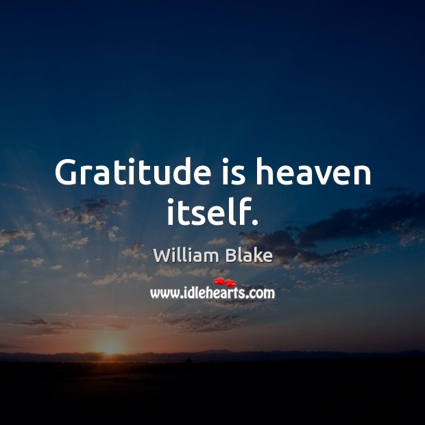 Image, Gratitude is heaven itself.