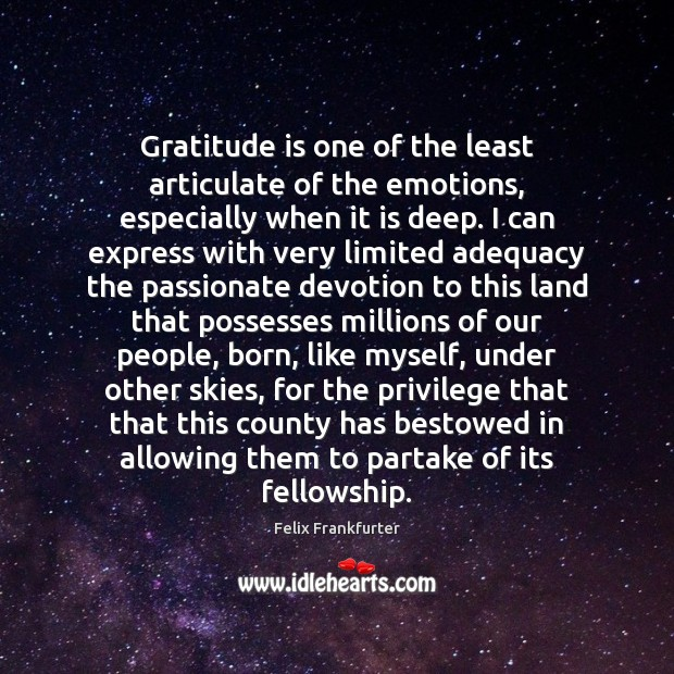 Image, Gratitude is one of the least articulate of the emotions, especially when