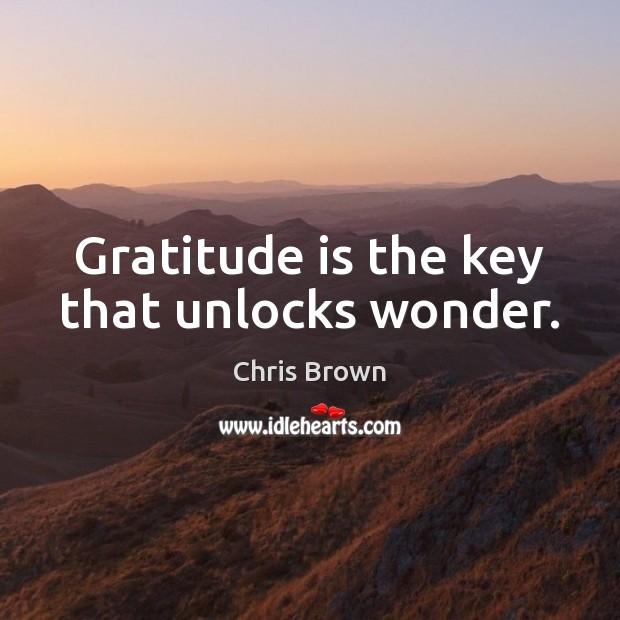 Image, Gratitude is the key that unlocks wonder.