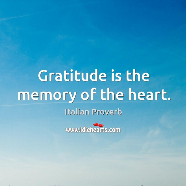 Image about Gratitude is the memory of the heart.