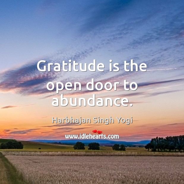 Gratitude is the open door to abundance. Gratitude Quotes Image