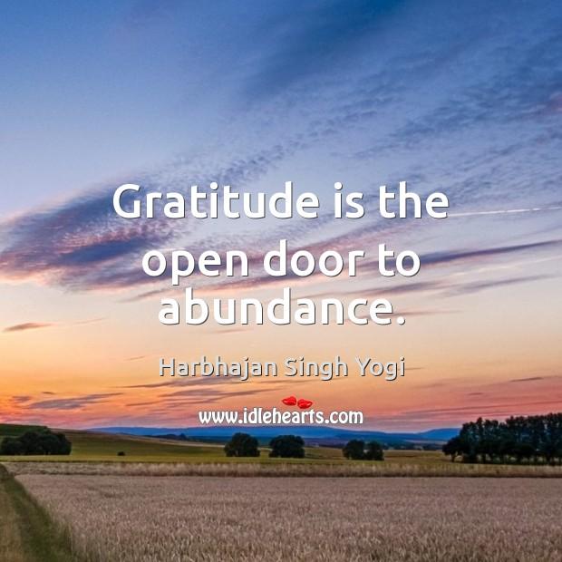Gratitude is the open door to abundance. Gratitude Quotes Image