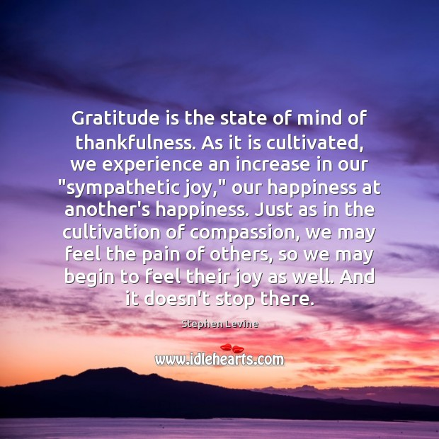 Gratitude is the state of mind of thankfulness. As it is cultivated, Gratitude Quotes Image
