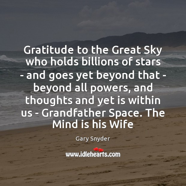 Gratitude to the Great Sky who holds billions of stars – and Image
