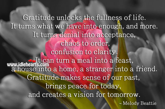 Image, Gratitude unlocks the fullness of life.