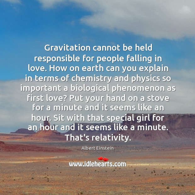 Image, Gravitation cannot be held responsible for people falling in love. How on