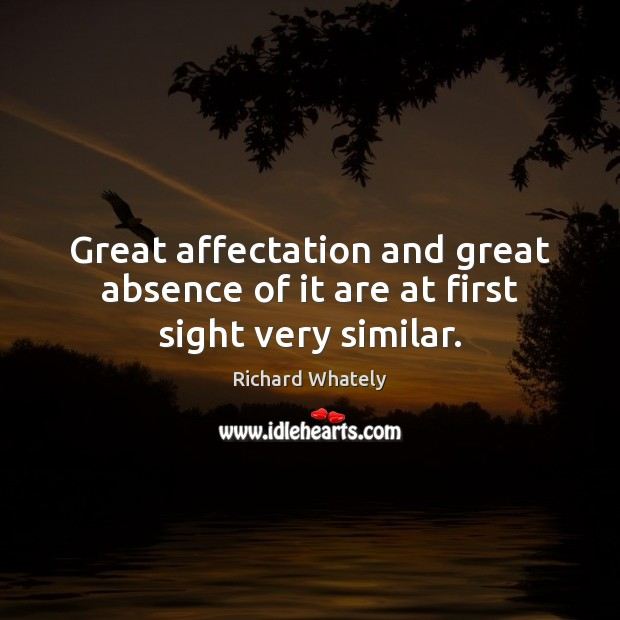 Image, Great affectation and great absence of it are at first sight very similar.