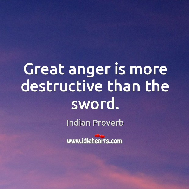 Image, Great anger is more destructive than the sword.