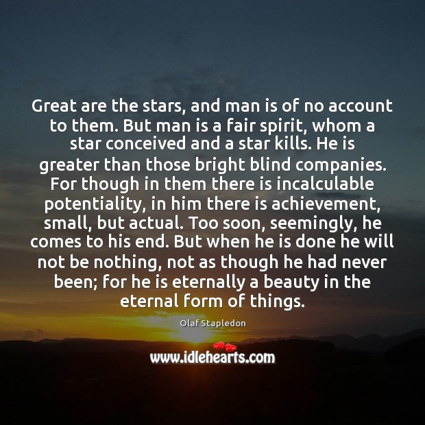Great are the stars, and man is of no account to them. Image