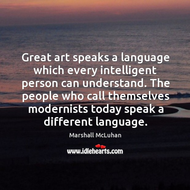 Great art speaks a language which every intelligent person can understand. Image