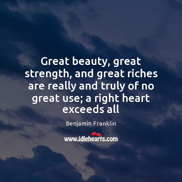 Great beauty, great strength, and great riches are really and truly of Image
